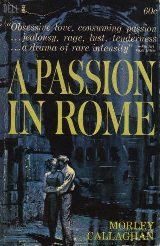 A Passion In Rome by Morely Callaghan, cover by Clark Hulings